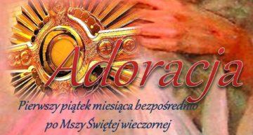 Modlitwa o uzdrowienie, błogosławieństwo i śpiew – adoracja pierwszopiątkowa